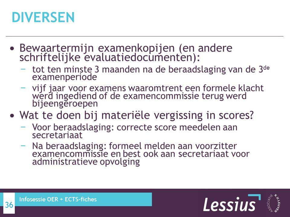 Bewaartermijn examenkopijen (en andere schriftelijke evaluatiedocumenten): − tot ten minste 3 maanden na de beraadslaging van de 3 de examenperiode −