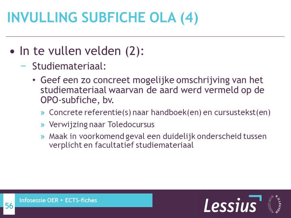 In te vullen velden (2): − Studiemateriaal: Geef een zo concreet mogelijke omschrijving van het studiemateriaal waarvan de aard werd vermeld op de OPO-subfiche, bv.