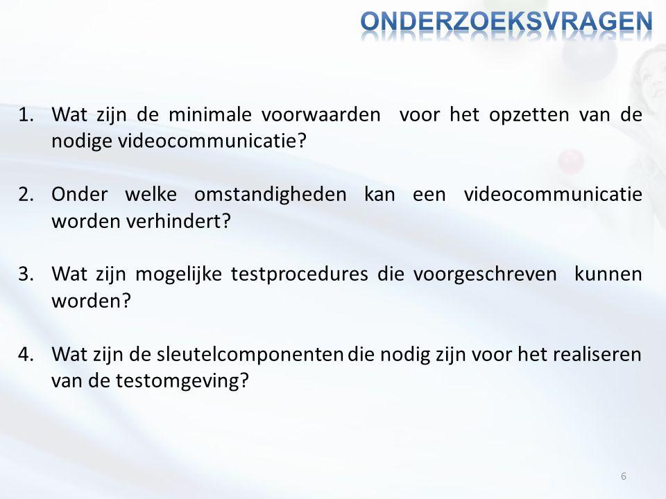 6 1.Wat zijn de minimale voorwaarden voor het opzetten van de nodige videocommunicatie? 2.Onder welke omstandigheden kan een videocommunicatie worden