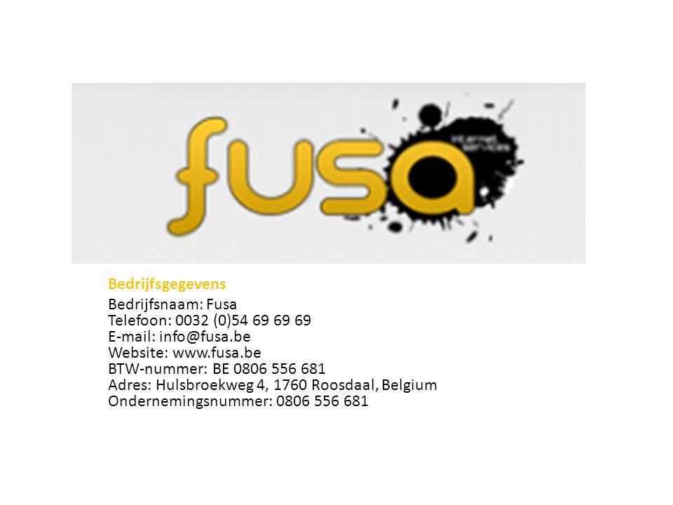 Bedrijfsgegevens Bedrijfsnaam: Fusa Telefoon: 0032 (0)54 69 69 69 E-mail: info@fusa.be Website: www.fusa.be BTW-nummer: BE 0806 556 681 Adres: Hulsbroekweg 4, 1760 Roosdaal, Belgium Ondernemingsnummer: 0806 556 681