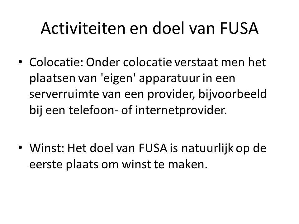 Activiteiten en doel van FUSA Colocatie: Onder colocatie verstaat men het plaatsen van eigen apparatuur in een serverruimte van een provider, bijvoorbeeld bij een telefoon- of internetprovider.