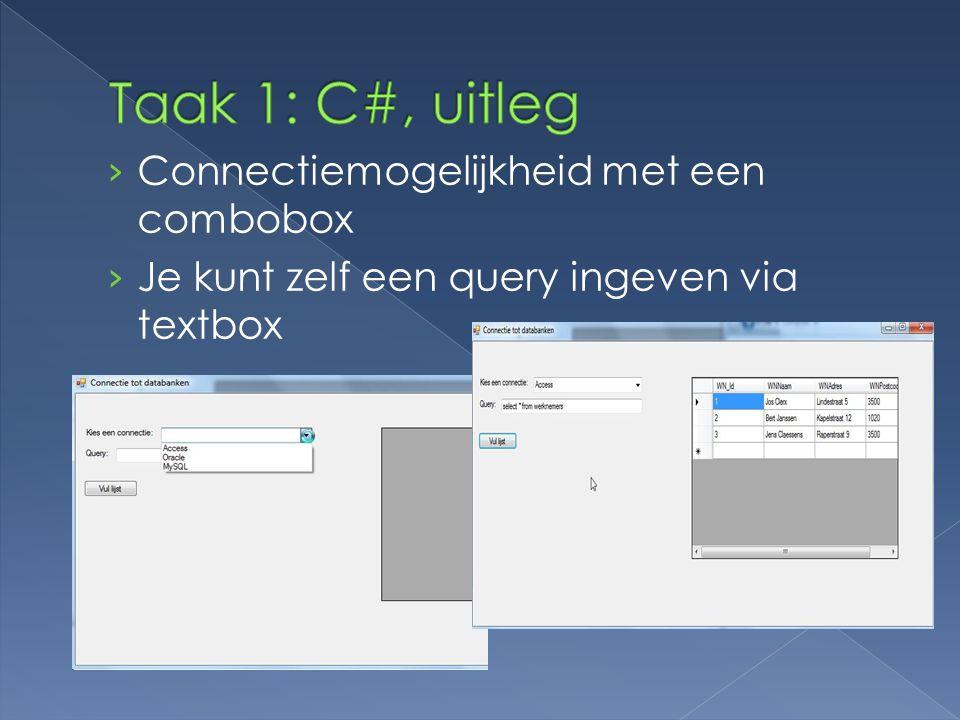 › Connectiemogelijkheid met een combobox › Je kunt zelf een query ingeven via textbox
