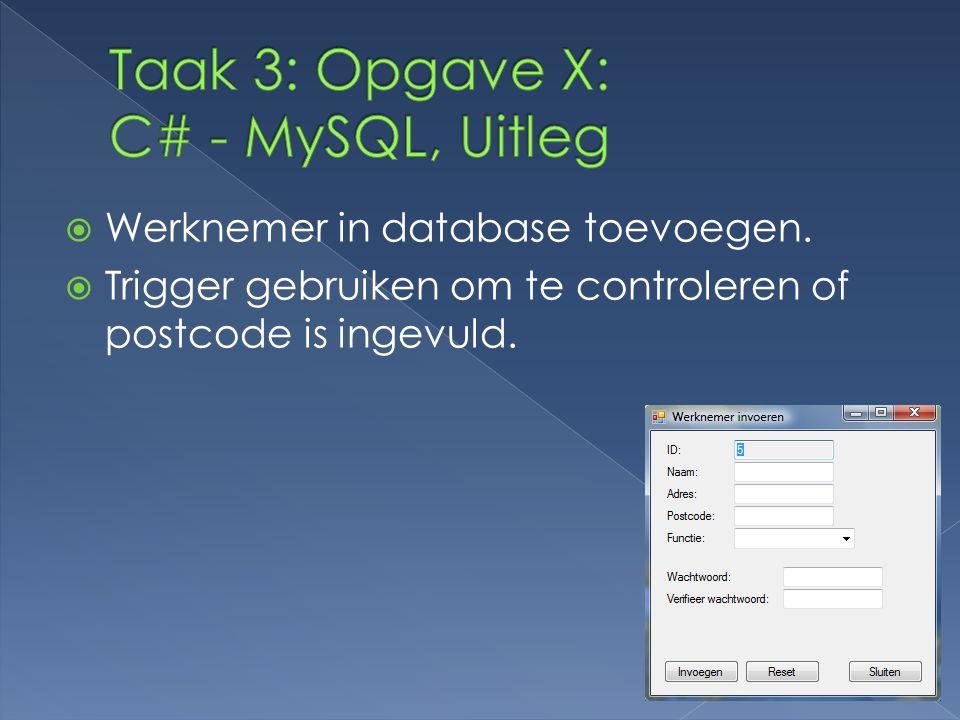  Werknemer in database toevoegen.  Trigger gebruiken om te controleren of postcode is ingevuld.