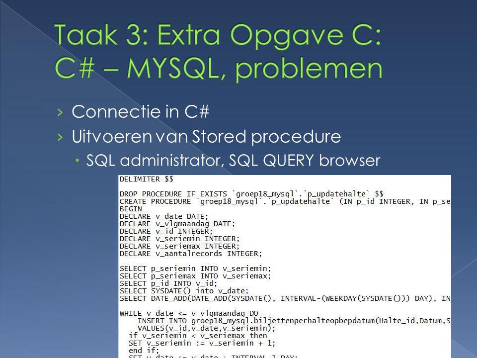 › Connectie in C# › Uitvoeren van Stored procedure  SQL administrator, SQL QUERY browser