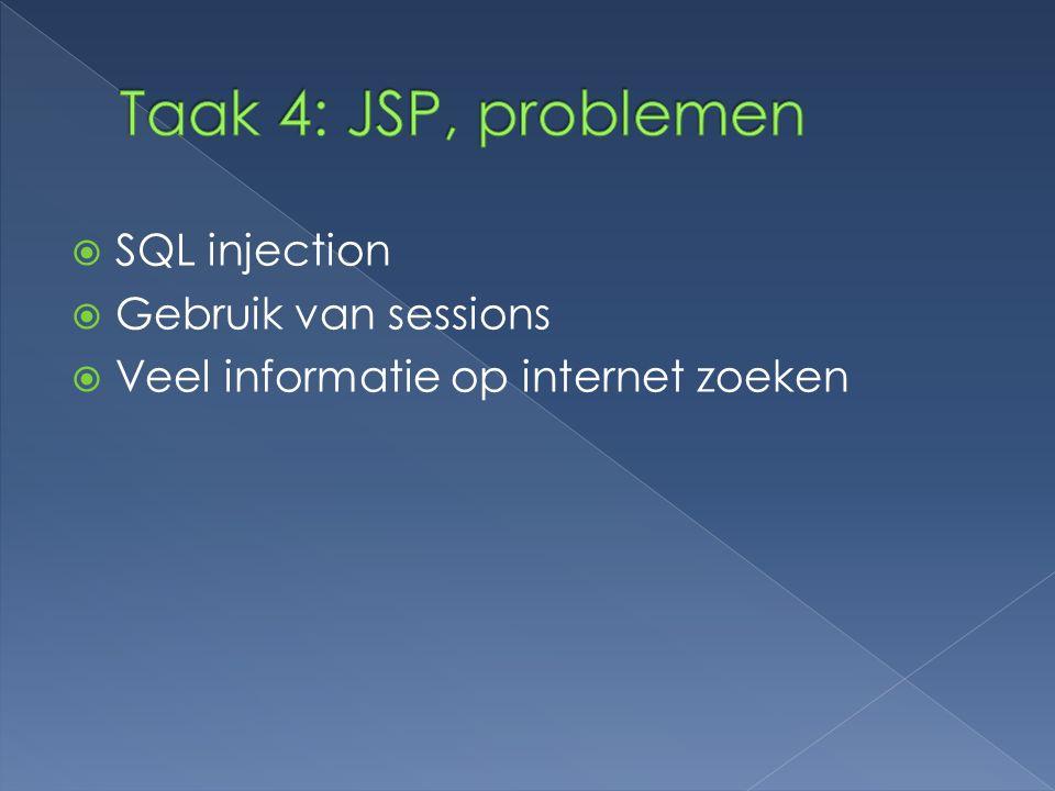  SQL injection  Gebruik van sessions  Veel informatie op internet zoeken
