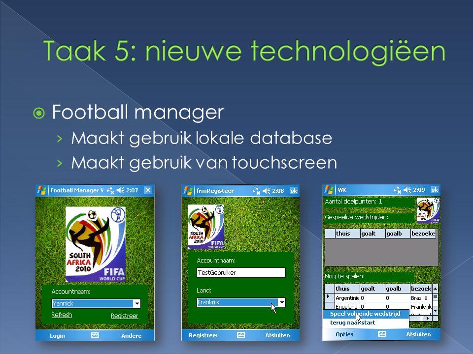  Football manager › Maakt gebruik lokale database › Maakt gebruik van touchscreen