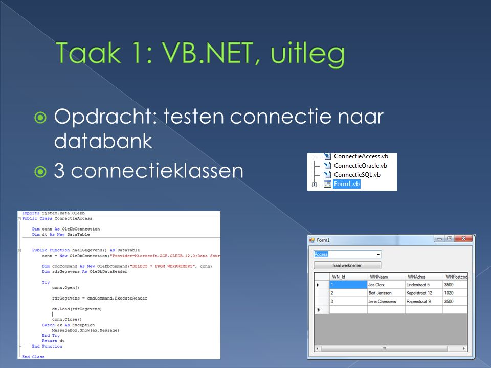  Opdracht: testen connectie naar databank  3 connectieklassen