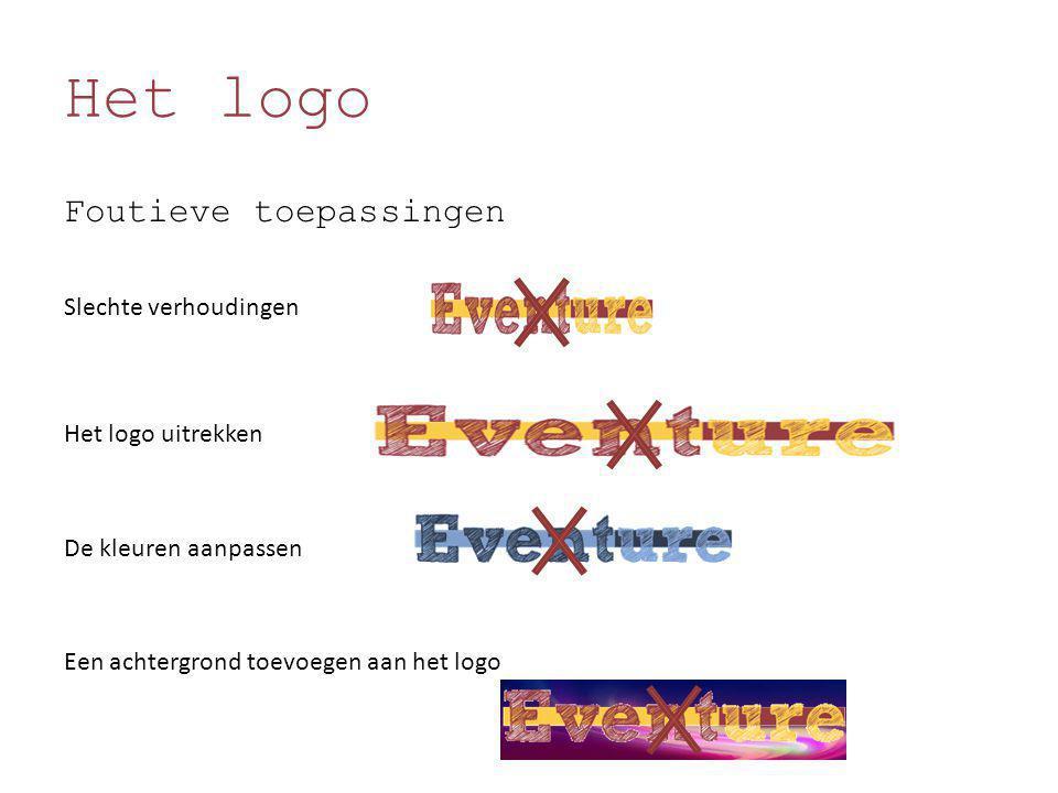 Het logo Foutieve toepassingen Slechte verhoudingen Het logo uitrekken De kleuren aanpassen Een achtergrond toevoegen aan het logo
