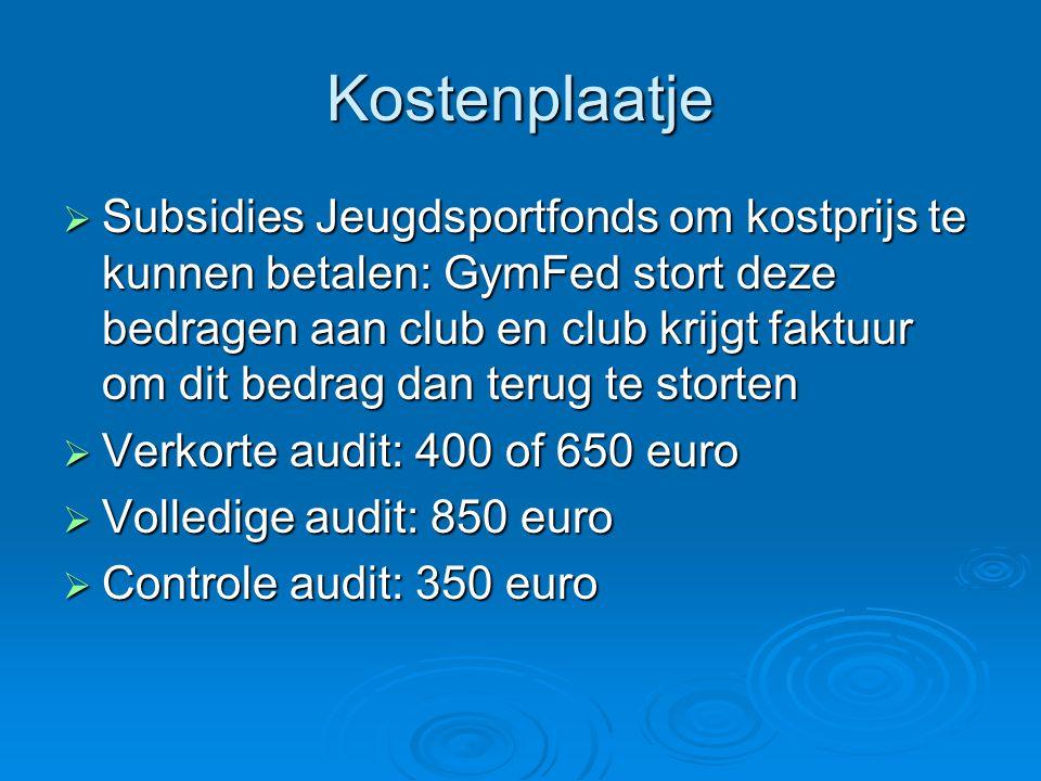Kostenplaatje  Subsidies Jeugdsportfonds om kostprijs te kunnen betalen: GymFed stort deze bedragen aan club en club krijgt faktuur om dit bedrag dan