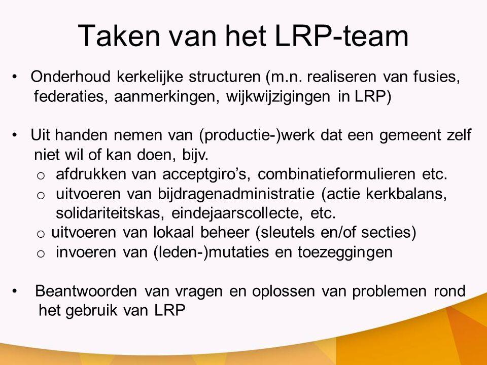 Taken van het LRP-team Onderhoud kerkelijke structuren (m.n. realiseren van fusies, federaties, aanmerkingen, wijkwijzigingen in LRP) Uit handen nemen