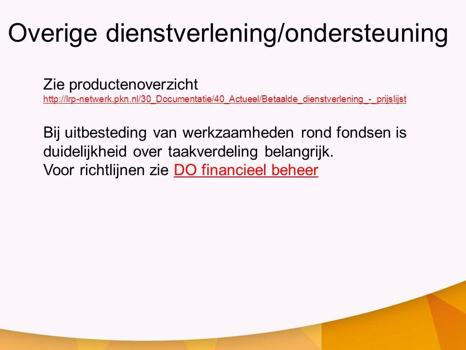 Overige dienstverlening/ondersteuning Zie productenoverzicht http://lrp-netwerk.pkn.nl/30_Documentatie/40_Actueel/Betaalde_dienstverlening_-_prijslijs