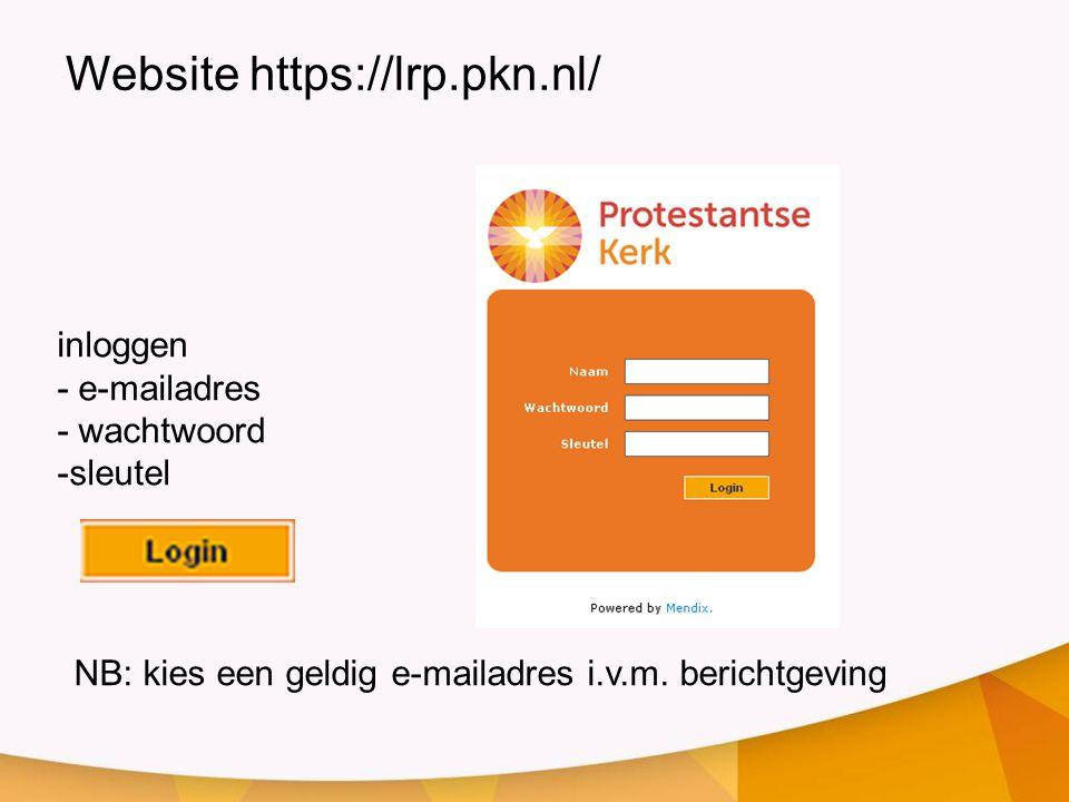 Website https://lrp.pkn.nl/ inloggen - e-mailadres - wachtwoord -sleutel NB: kies een geldig e-mailadres i.v.m. berichtgeving