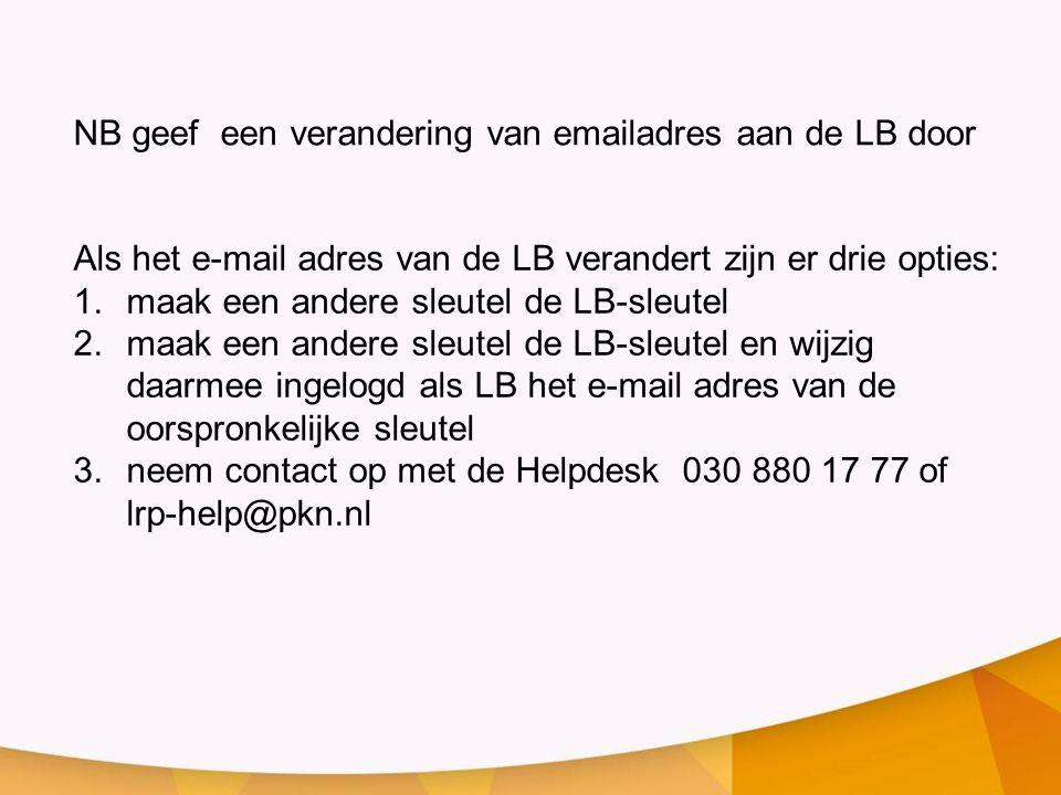 Als het e-mail adres van de LB verandert zijn er drie opties: 1.maak een andere sleutel de LB-sleutel 2.maak een andere sleutel de LB-sleutel en wijzi