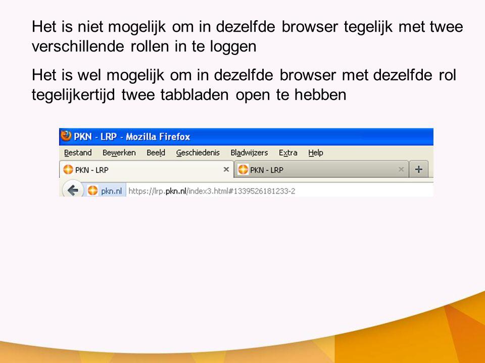 Het is niet mogelijk om in dezelfde browser tegelijk met twee verschillende rollen in te loggen Het is wel mogelijk om in dezelfde browser met dezelfd