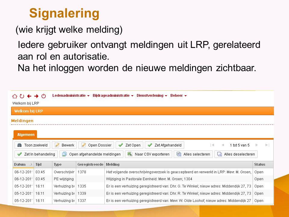 Iedere gebruiker ontvangt meldingen uit LRP, gerelateerd aan rol en autorisatie. Na het inloggen worden de nieuwe meldingen zichtbaar. (wie krijgt wel