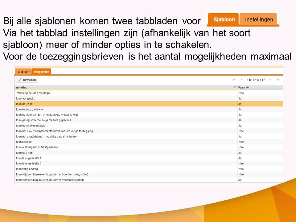 Bij alle sjablonen komen twee tabbladen voor Via het tabblad instellingen zijn (afhankelijk van het soort sjabloon) meer of minder opties in te schake
