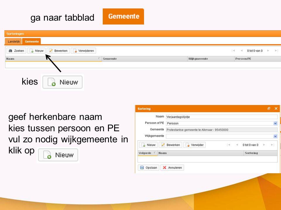 ga naar tabblad kies geef herkenbare naam kies tussen persoon en PE vul zo nodig wijkgemeente in klik op