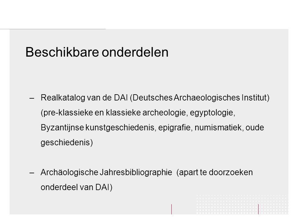 Voorbeeld U zoekt naar publicaties die gaan over de persoon Endstra Beschikbare onderdelen (vervolg) –Monografiën van het RGK Frankfurt (Europese pre- en protohistorie) –Eurazië bibliografie van het DAI (Prehistorie Eurazië, voornamelijk in Slavische talen)