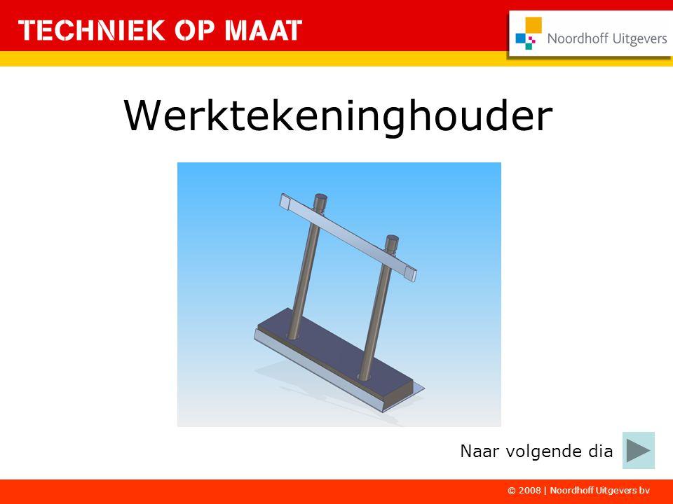 © 2008   Noordhoff Uitgevers bv In deze opdracht maak je een Werktekeninghouder.