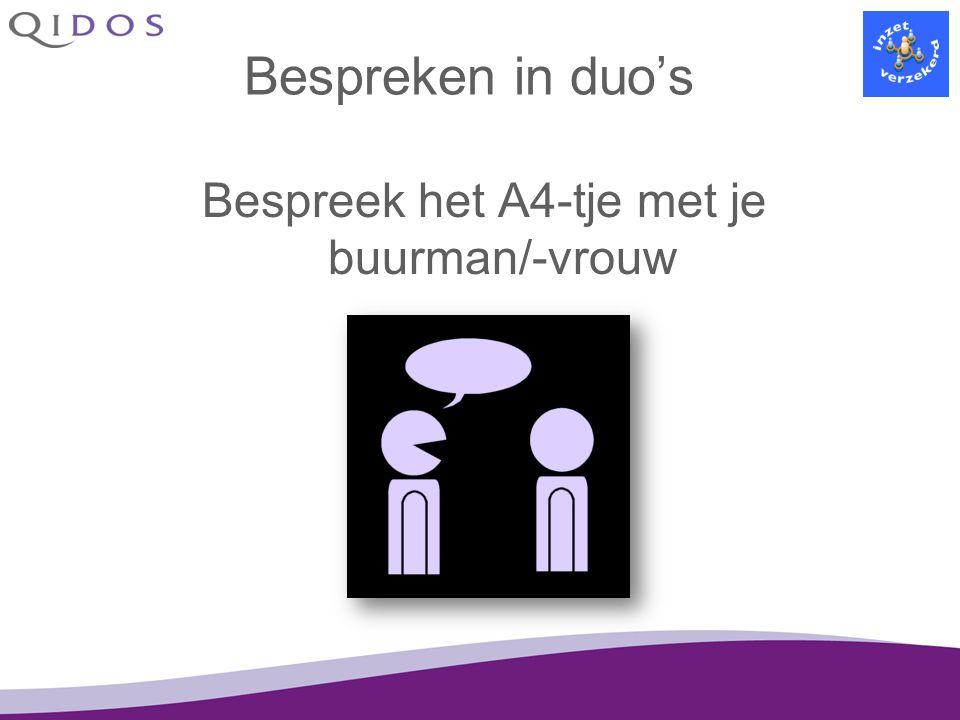 Bespreken in duo's Bespreek het A4-tje met je buurman/-vrouw