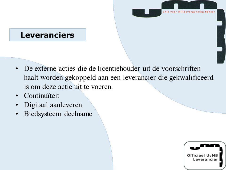 Leveranciers De externe acties die de licentiehouder uit de voorschriften haalt worden gekoppeld aan een leverancier die gekwalificeerd is om deze act