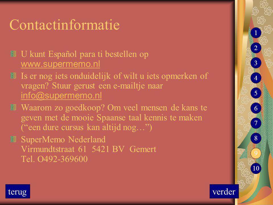 Contactinformatie U kunt Español para ti bestellen op www.supermemo.nl www.supermemo.nl Is er nog iets onduidelijk of wilt u iets opmerken of vragen?