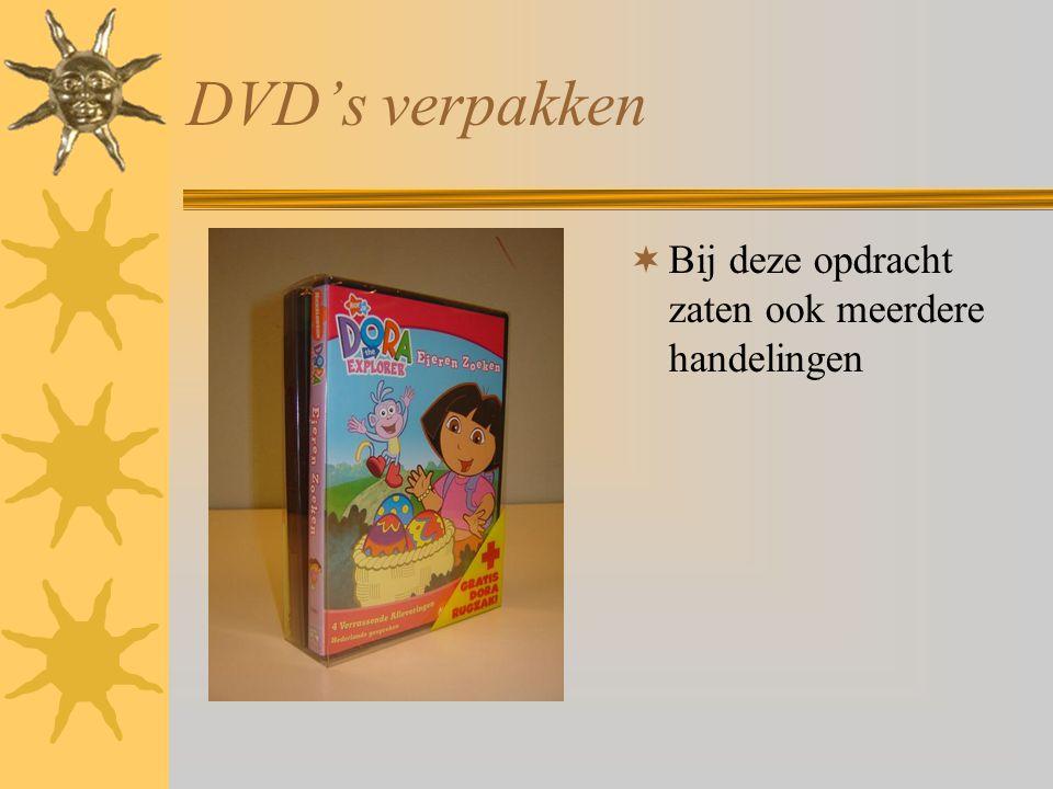 DVD's verpakken  Bij deze opdracht zaten ook meerdere handelingen
