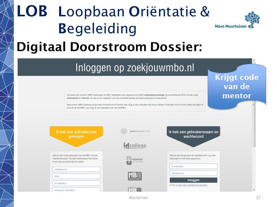 Digitaal Doorstroom Dossier  Leerlingen dragen een aantal relevante gegevens over aan het mbo t.b.v.
