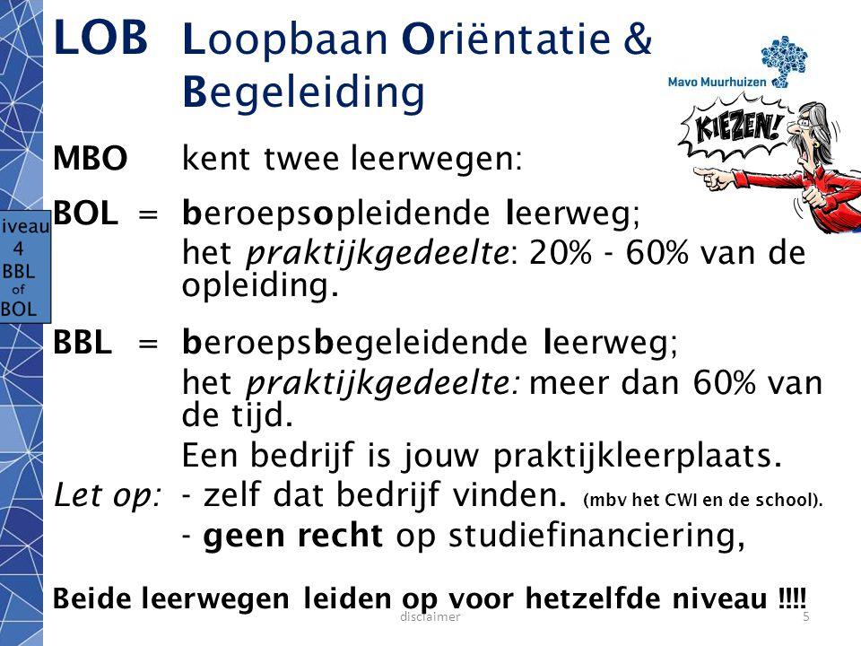 disclaimer5 MBO kent twee leerwegen: BOL =beroepsopleidende leerweg; het praktijkgedeelte: 20% - 60% van de opleiding.