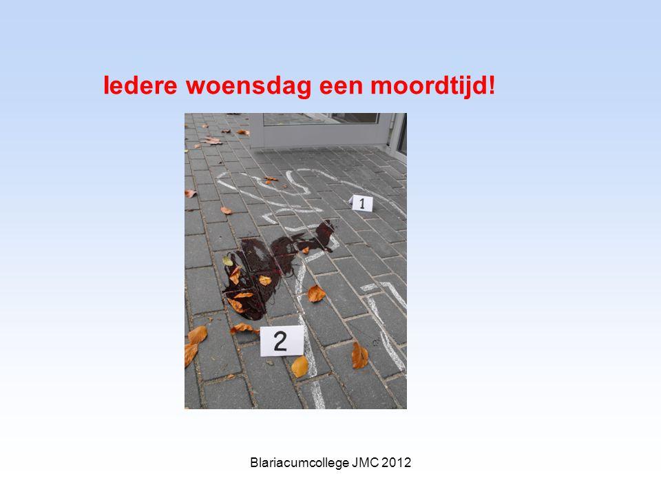 Iedere woensdag een moordtijd! Blariacumcollege JMC 2012