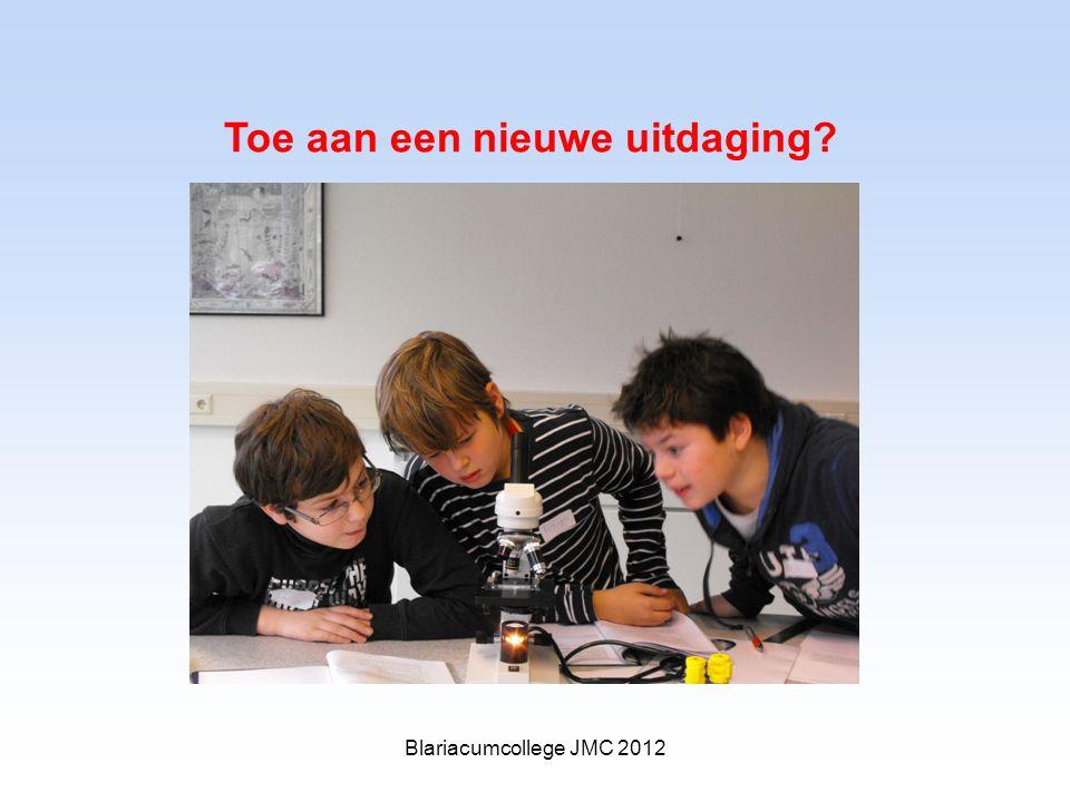 Toe aan een nieuwe uitdaging Blariacumcollege JMC 2012