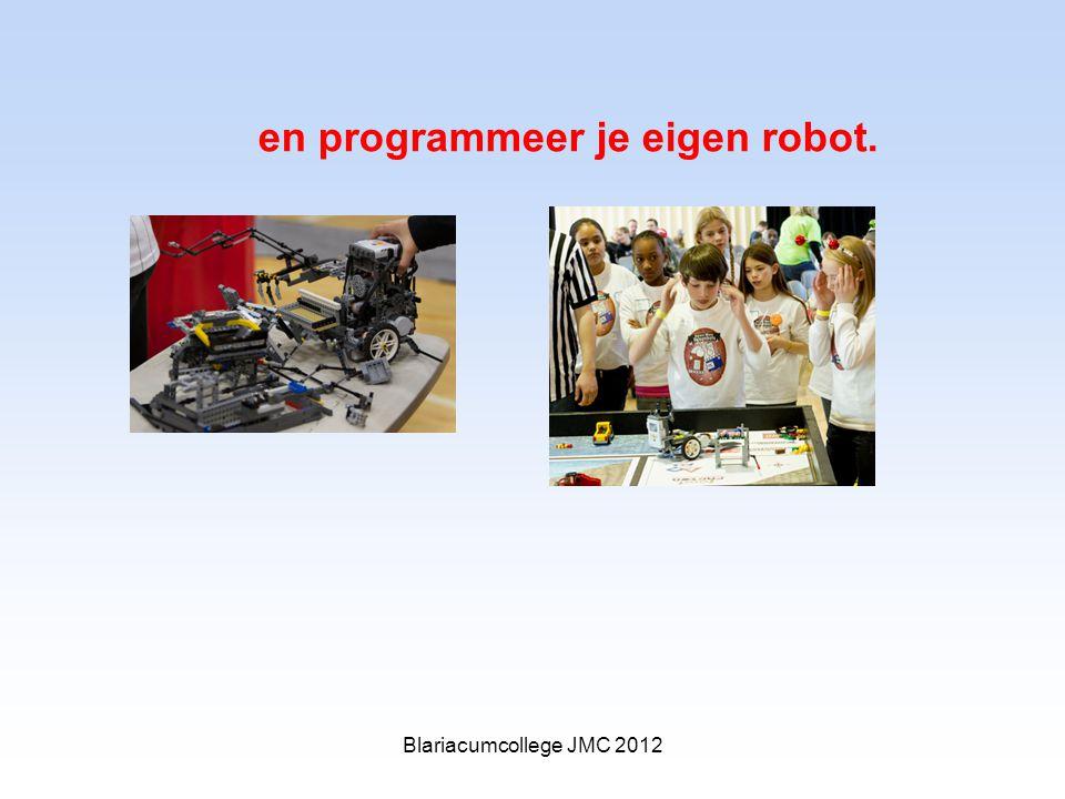 en programmeer je eigen robot. Blariacumcollege JMC 2012