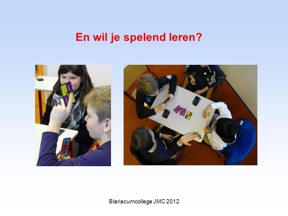 En wil je spelend leren Blariacumcollege JMC 2012