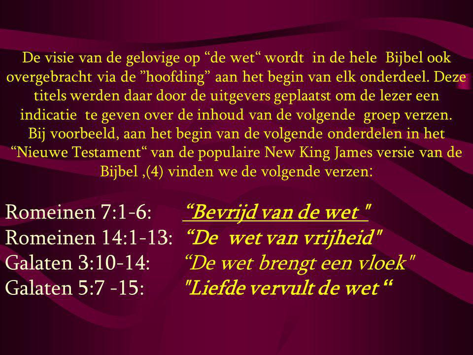 """De visie van de gelovige op """"de wet"""" wordt in de hele Bijbel ook overgebracht via de """"hoofding"""" aan het begin van elk onderdeel. Deze titels werden da"""
