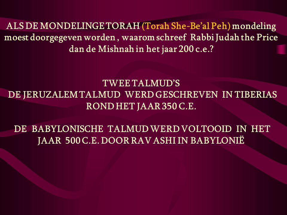 ALS DE MONDELINGE TORAH (Torah She-Be'al Peh) mondeling moest doorgegeven worden, waarom schreef Rabbi Judah the Price dan de Mishnah in het jaar 200