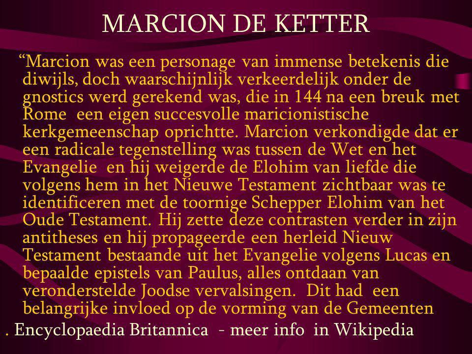 """MARCION DE KETTER """"Marcion was een personage van immense betekenis die diwijls, doch waarschijnlijk verkeerdelijk onder de gnostics werd gerekend was,"""