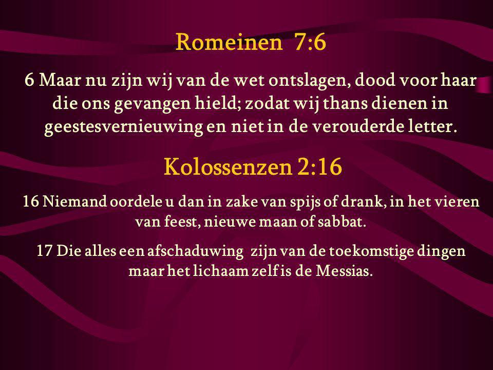 Romeinen 7:6 6 Maar nu zijn wij van de wet ontslagen, dood voor haar die ons gevangen hield; zodat wij thans dienen in geestesvernieuwing en niet in d