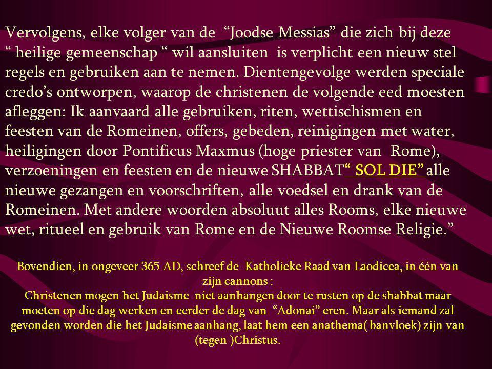"""Vervolgens, elke volger van de """"Joodse Messias"""" die zich bij deze """" heilige gemeenschap """" wil aansluiten is verplicht een nieuw stel regels en gebruik"""