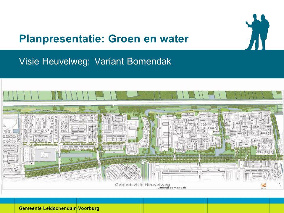 Gemeente Leidschendam-Voorburg Planpresentatie: Groen en water Visie Heuvelweg: Variant Bomendak