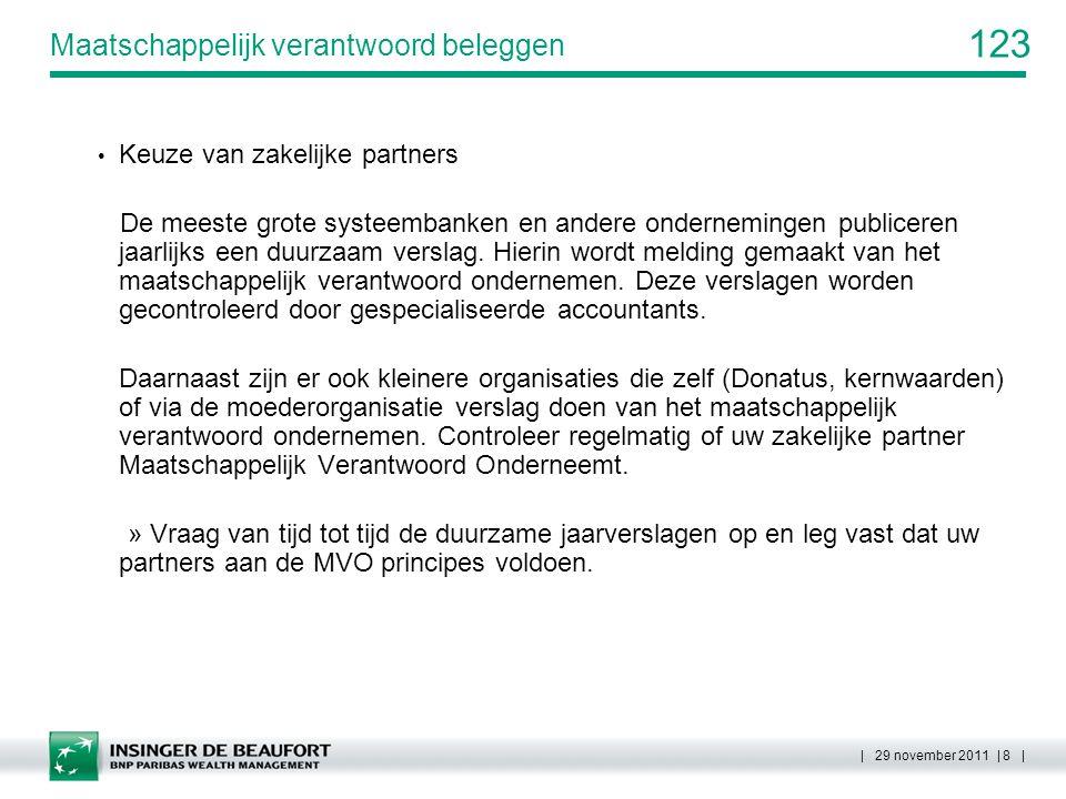 123 | 29 november 2011 | 8 | Maatschappelijk verantwoord beleggen Keuze van zakelijke partners De meeste grote systeembanken en andere ondernemingen p