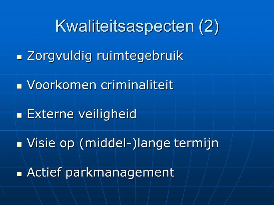 Kwaliteitsaspecten (2) Zorgvuldig ruimtegebruik Zorgvuldig ruimtegebruik Voorkomen criminaliteit Voorkomen criminaliteit Externe veiligheid Externe ve