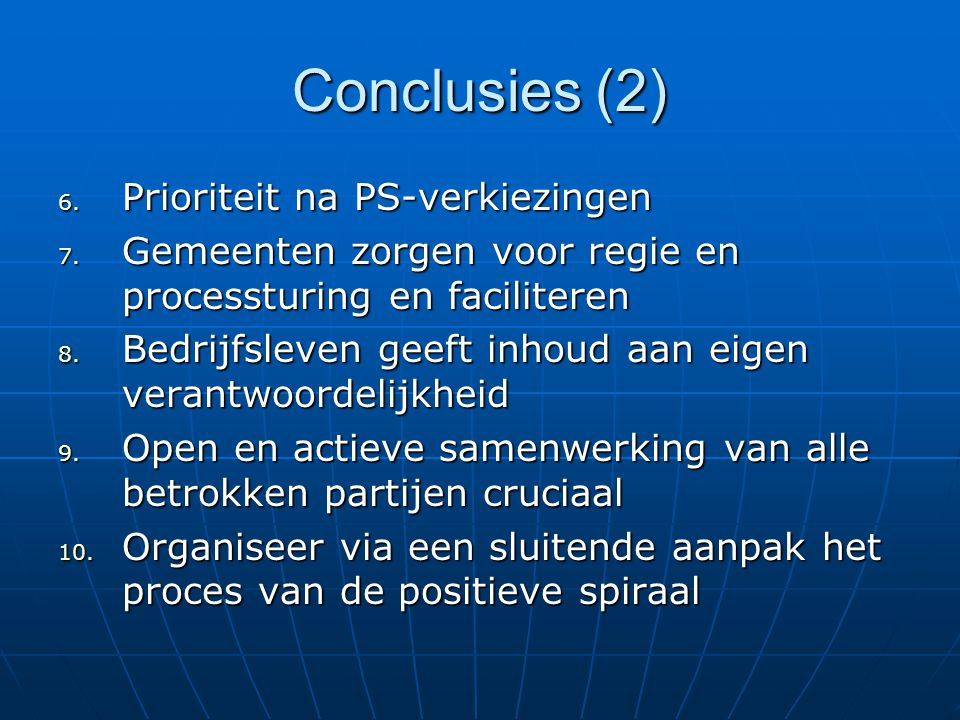 Conclusies (2) 6. Prioriteit na PS-verkiezingen 7.