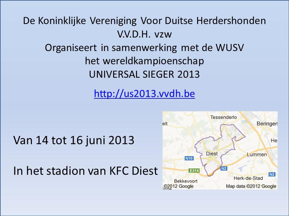 Van 14 tot 16 juni 2013 In het stadion van KFC Diest De Koninklijke Vereniging Voor Duitse Herdershonden V.V.D.H. vzw Organiseert in samenwerking met