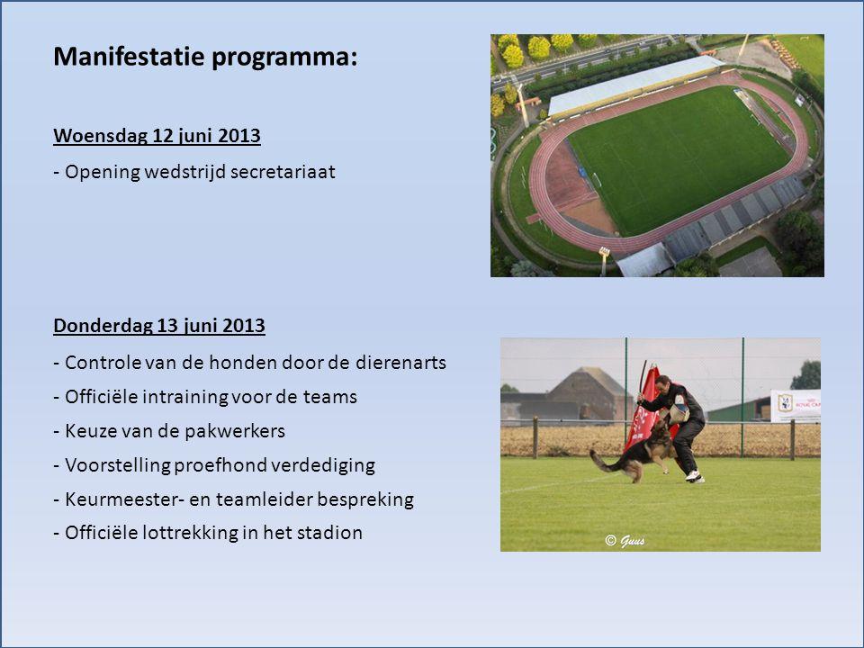 Donderdag 13 juni 2013 Manifestatie programma: Woensdag 12 juni 2013 - Opening wedstrijd secretariaat - Officiële lottrekking in het stadion - Control