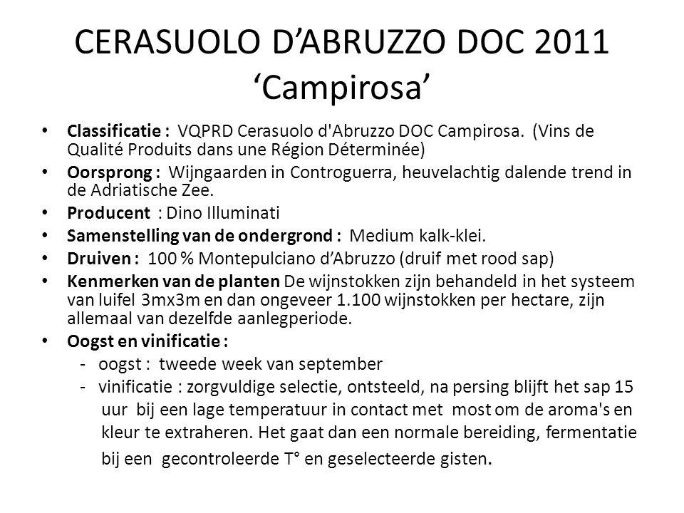 CERASUOLO D'ABRUZZO DOC 2011 'Campirosa' Classificatie : VQPRD Cerasuolo d Abruzzo DOC Campirosa.