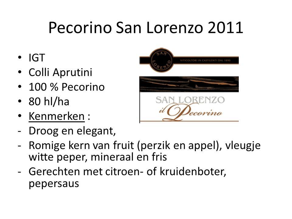 Pecorino San Lorenzo 2011 IGT Colli Aprutini 100 % Pecorino 80 hl/ha Kenmerken : -Droog en elegant, -Romige kern van fruit (perzik en appel), vleugje witte peper, mineraal en fris -Gerechten met citroen- of kruidenboter, pepersaus