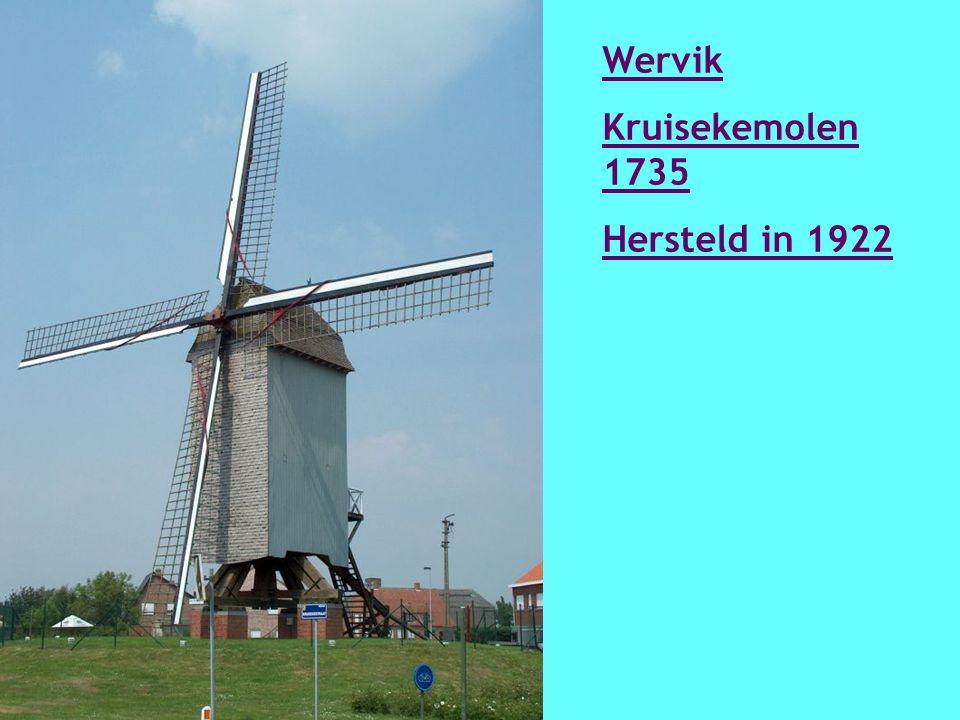 Wervik Briekenmolen ca 1800 Vernieuwd in 1994 - 1995