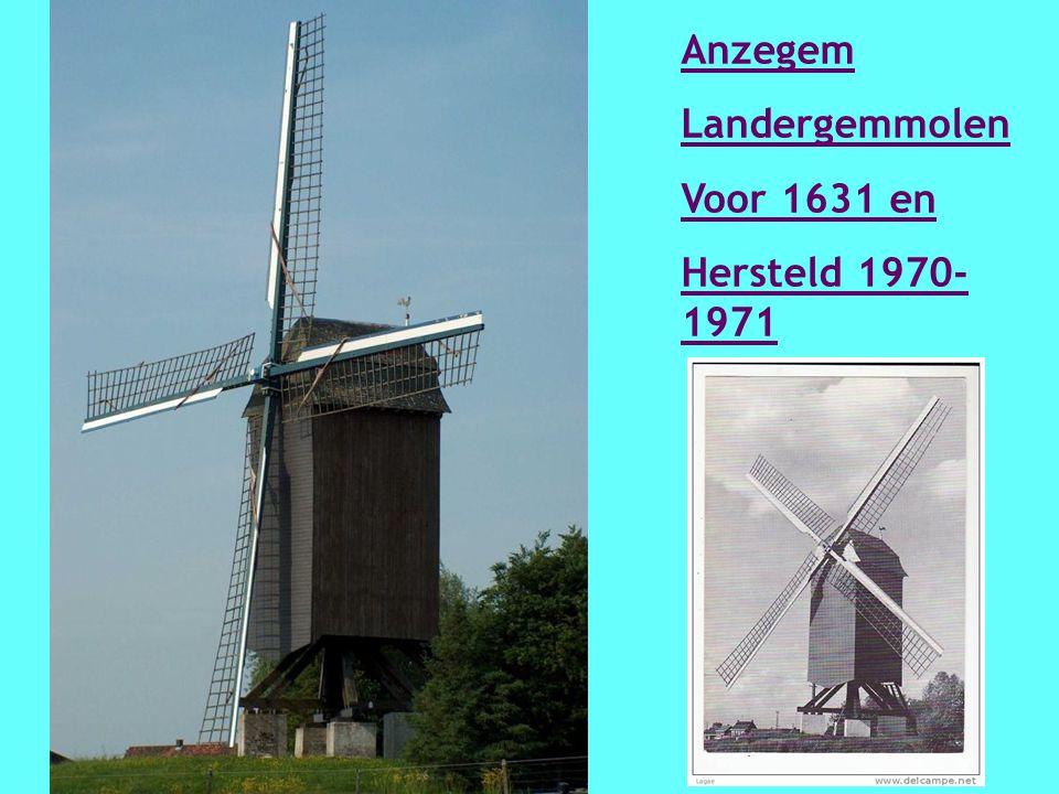 Anzegem Landergemmolen Voor 1631 en Hersteld 1970- 1971