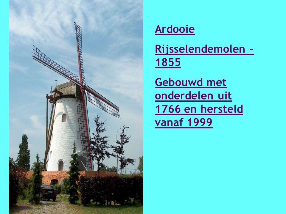 Ardooie Rijsselendemolen – 1855 Gebouwd met onderdelen uit 1766 en hersteld vanaf 1999