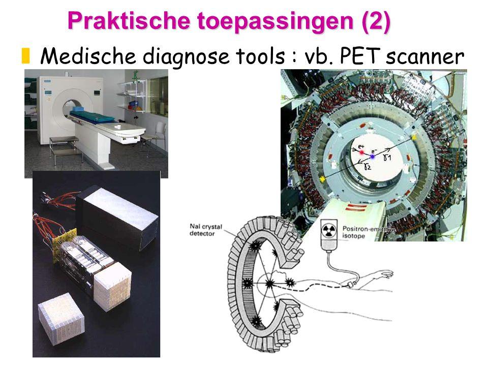 Praktische toepassingen (2) zMedische diagnose tools : vb. PET scanner